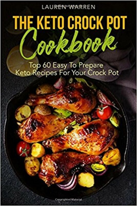 $7.29 • Buy Keto Crock Pot: The Keto Crock Pot Cookbook : Top 60 Easy To Prepare Keto Recipe