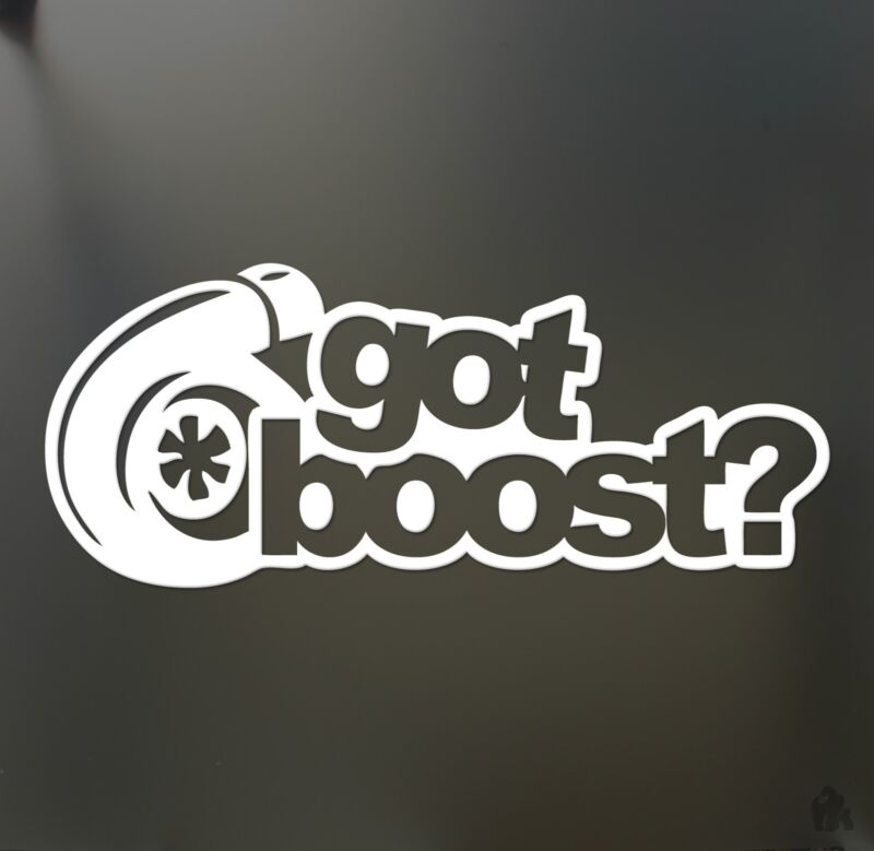 $2.99 • Buy Got Boost? Sticker Turbo JDM Slammed Funny Drift Lowered Car WRX Window Decal