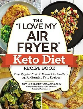 The  I Love My Air Fryer  Keto Diet Recipe Book: From Veggie Frittata To .. NEW • 5.51$