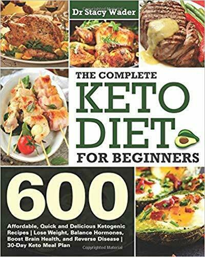 The Complete Keto Diet For Beginners: 600 Affordable...by Dr Stacy Wader PAPE... • 10.45$