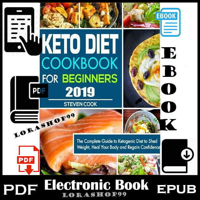 Keto Diet Cookbook For Beginners 2019: The Complete Guide To Ketogenic  • 1.40$