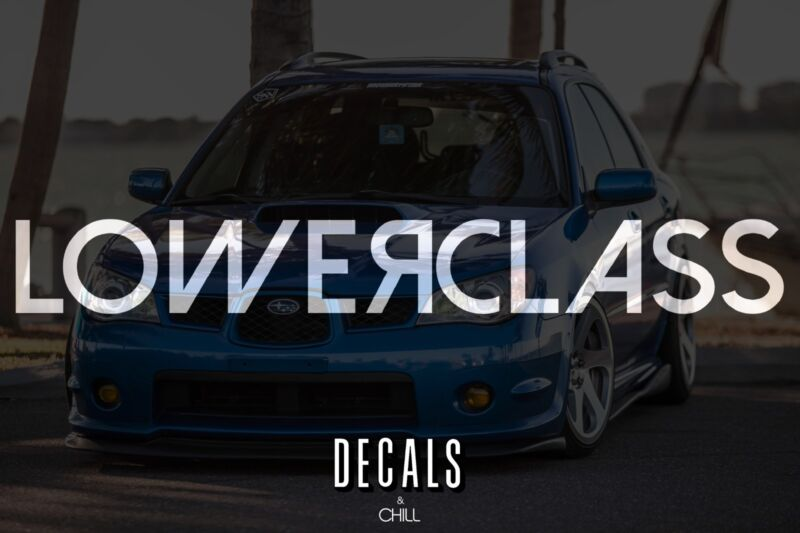 $3.75 • Buy Lower Class Decal Sticker - Illest Lowered JDM Stance Low Slammed Hellaflush